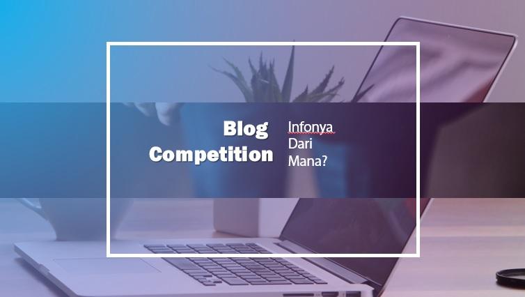 Blog Competition, Infonya Dari Mana?