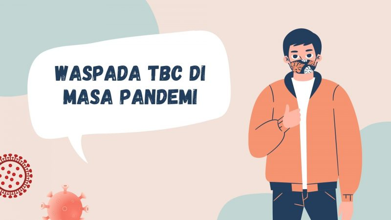 Waspada TBC di Masa Pandemi